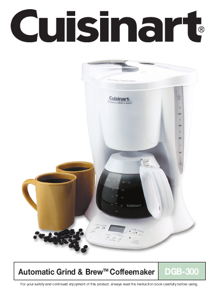 Cuisinart Coffee Maker Automatic Brew Instructions : Cuisinart Coffee Grinder DGB-300 User s Guide ManualsOnline.com