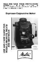 Melitta Espresso/ Cappuccino Maker Use and Care Guide for MODELS MEXKITB, MEX1B AND MEX1BCAN